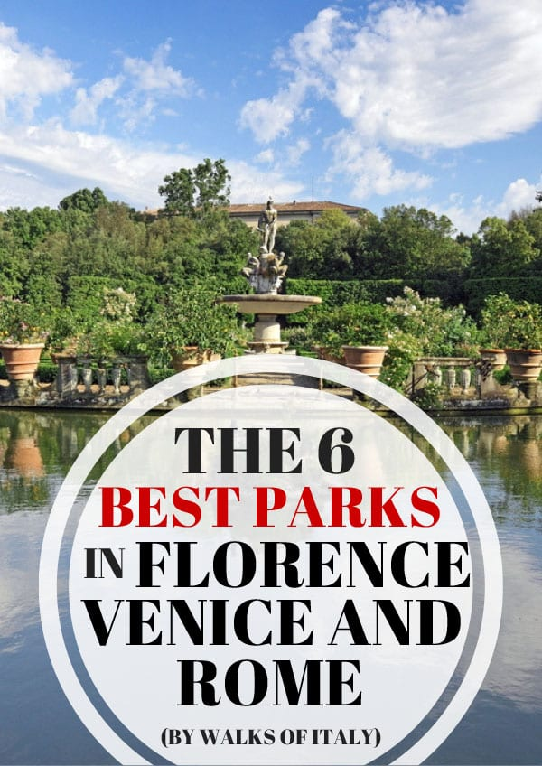 The best parks in Rome, Florence, and Venice are the perfect escapes when city's become too much. Find out where to go on your next visit.